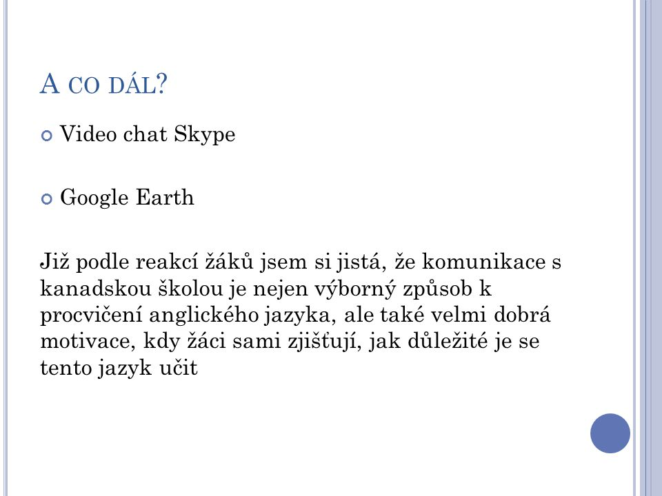 A co dál Video chat Skype Google Earth