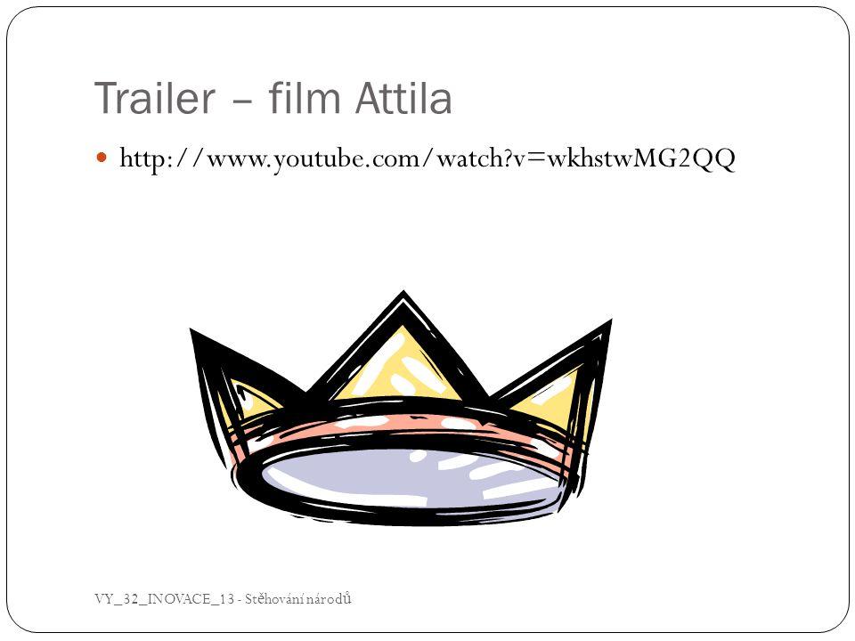 Trailer – film Attila http://www.youtube.com/watch v=wkhstwMG2QQ