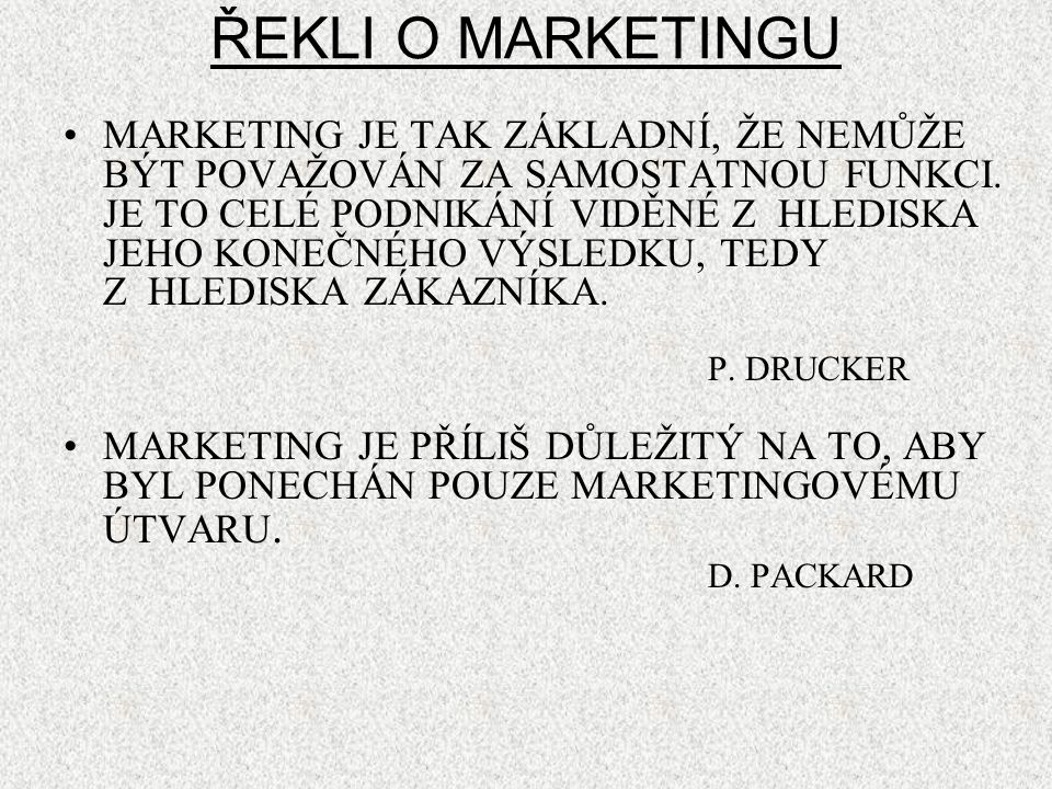ŘEKLI O MARKETINGU