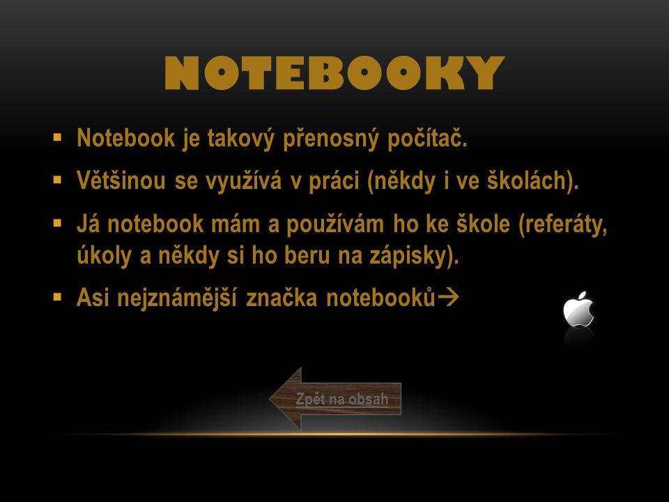 Notebooky Notebook je takový přenosný počítač.