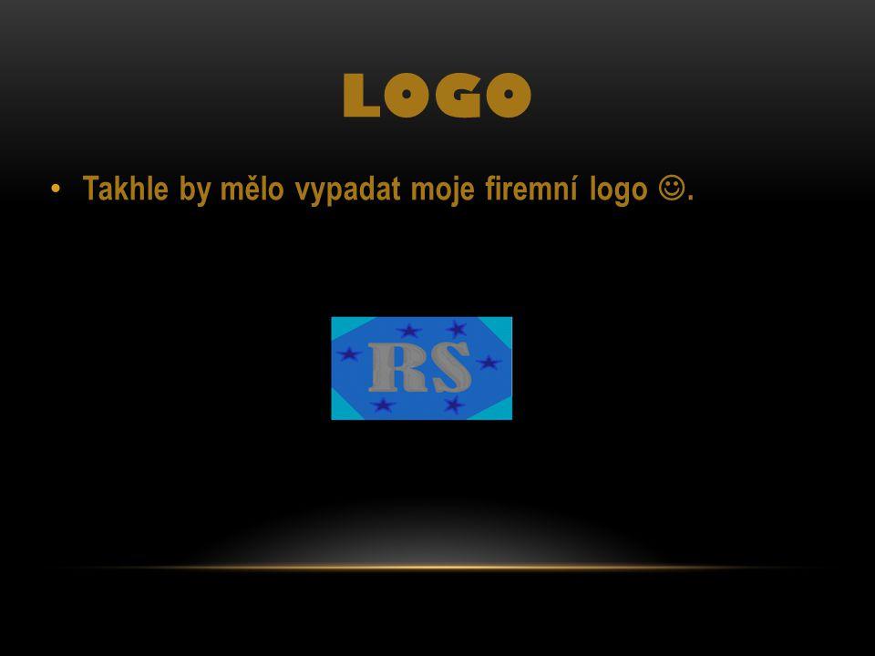LOGO Takhle by mělo vypadat moje firemní logo .