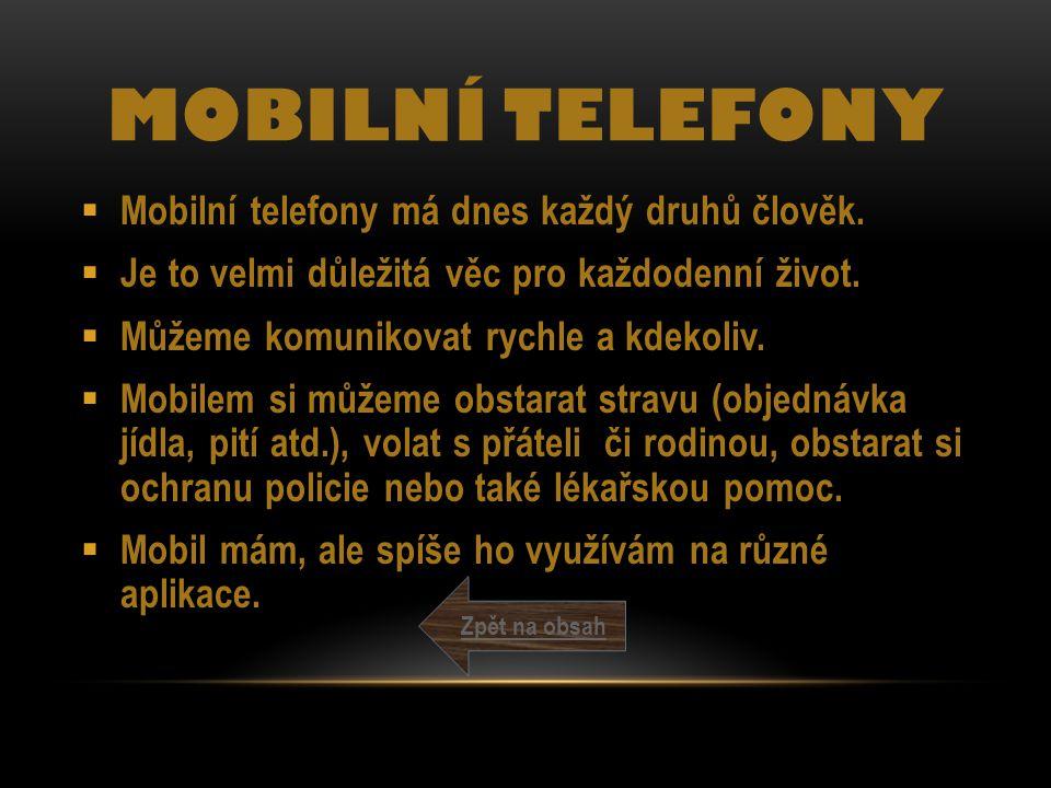 Mobilní telefony Mobilní telefony má dnes každý druhů člověk.