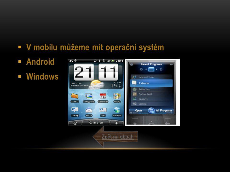 V mobilu můžeme mít operační systém Android Windows