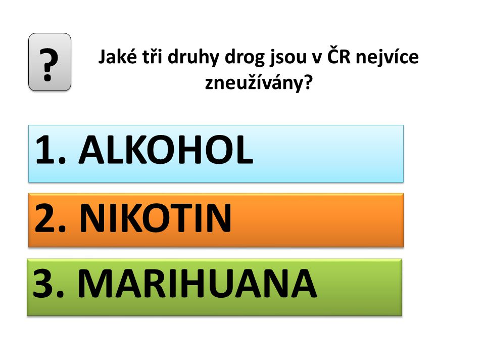 Jaké tři druhy drog jsou v ČR nejvíce zneužívány