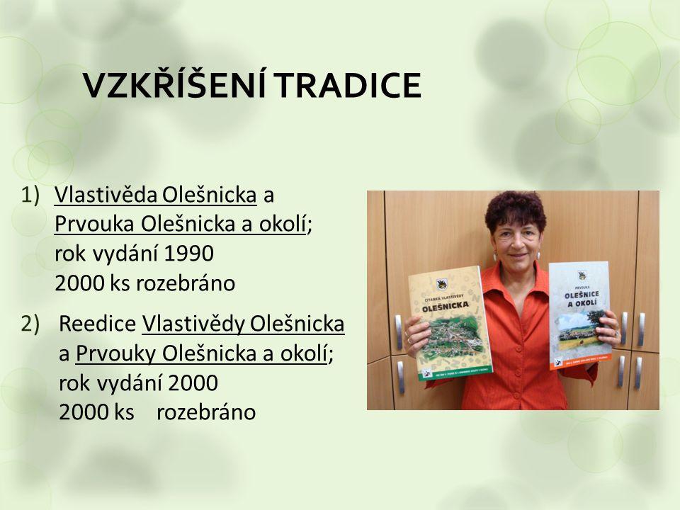 VZKŘÍŠENÍ TRADICE Vlastivěda Olešnicka a Prvouka Olešnicka a okolí; rok vydání 1990 2000 ks rozebráno.