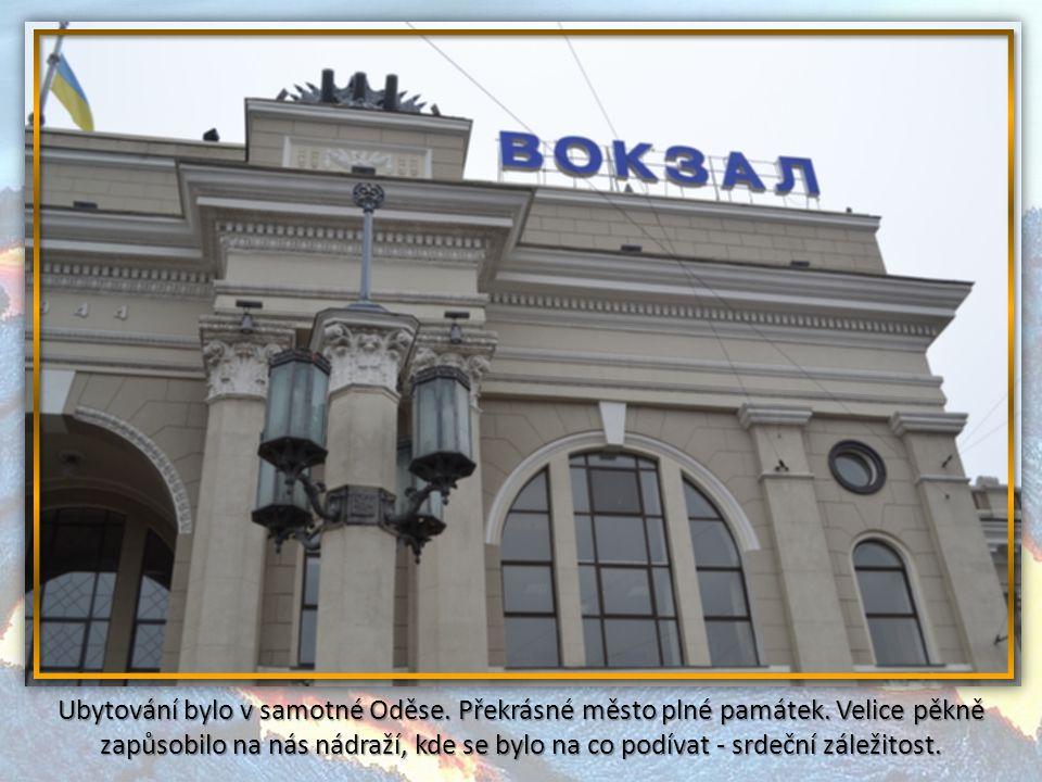 Ubytování bylo v samotné Oděse. Překrásné město plné památek