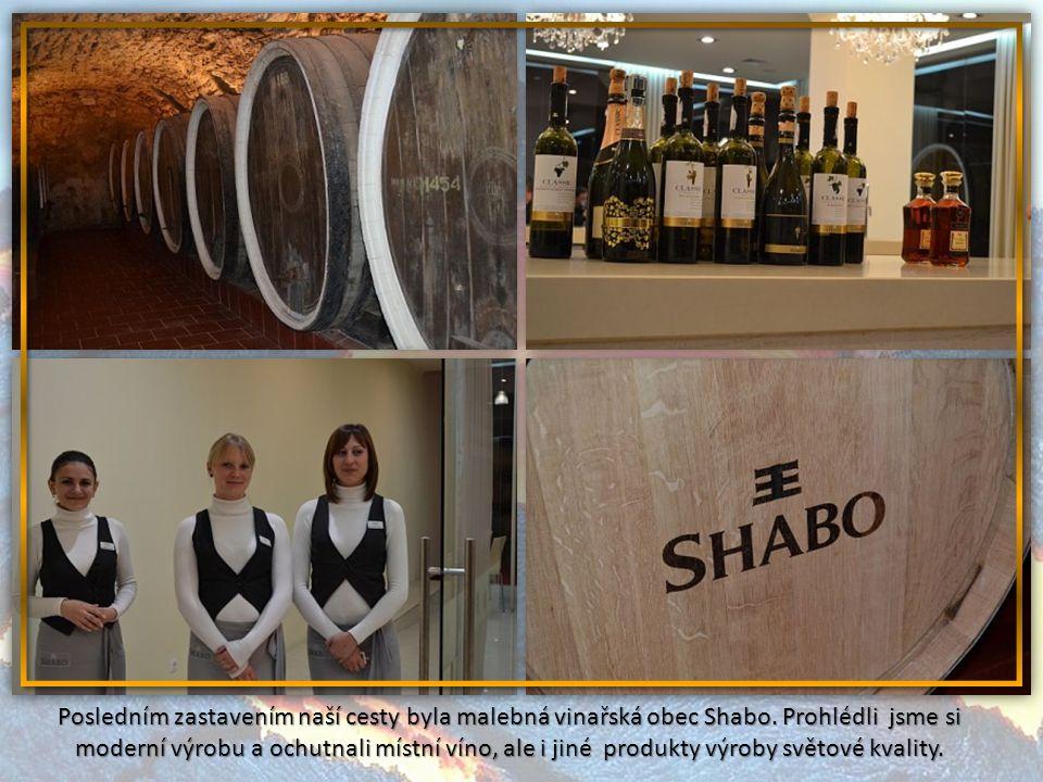 Posledním zastavením naší cesty byla malebná vinařská obec Shabo