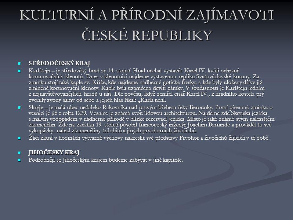 KULTURNÍ A PŘÍRODNÍ ZAJÍMAVOTI ČESKÉ REPUBLIKY