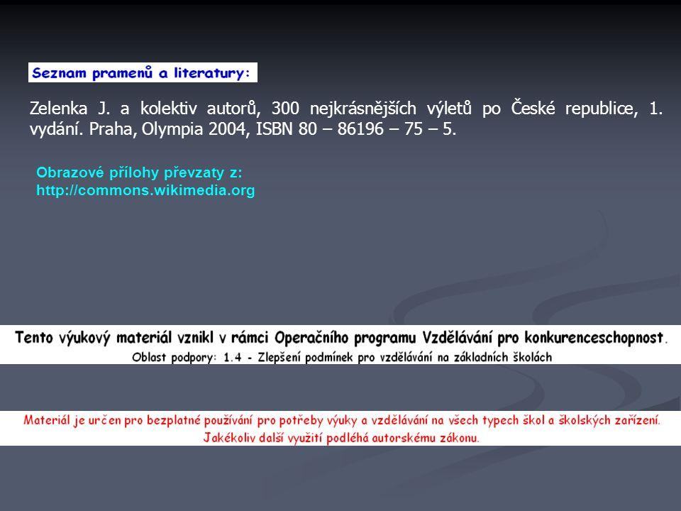 Zelenka J. a kolektiv autorů, 300 nejkrásnějších výletů po České republice, 1. vydání. Praha, Olympia 2004, ISBN 80 – 86196 – 75 – 5.