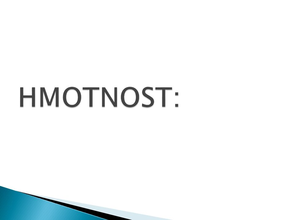 HMOTNOST: