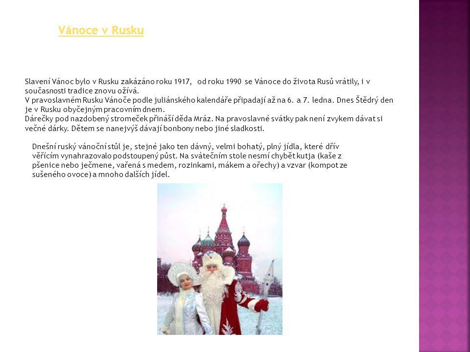 Vánoce v Rusku Slavení Vánoc bylo v Rusku zakázáno roku 1917, od roku 1990 se Vánoce do života Rusů vrátily, i v současnosti tradice znovu ožívá.