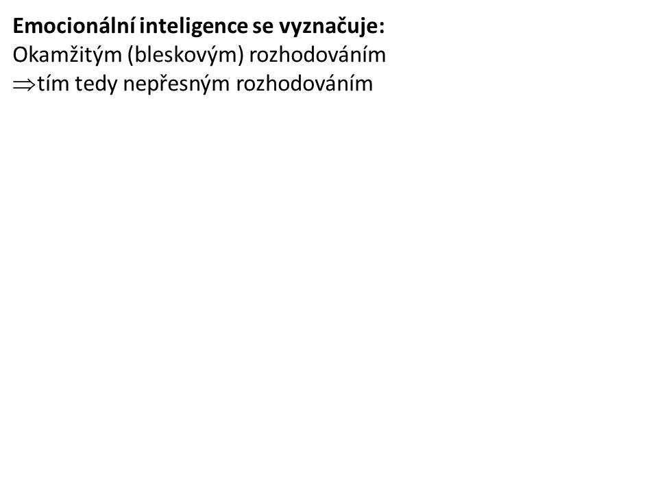Emocionální inteligence se vyznačuje: