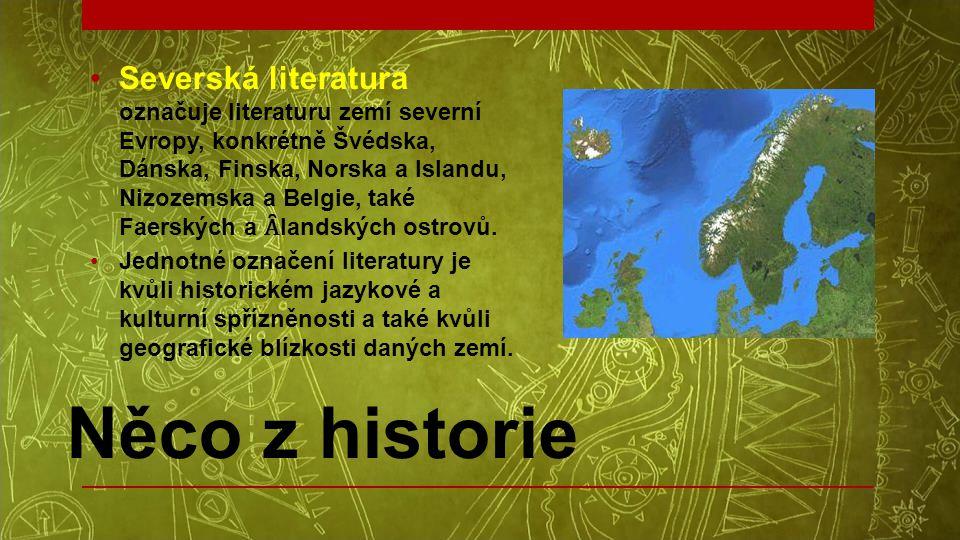 Severská literatura označuje literaturu zemí severní Evropy, konkrétně Švédska, Dánska, Finska, Norska a Islandu, Nizozemska a Belgie, také Faerských a Ȃlandských ostrovů.