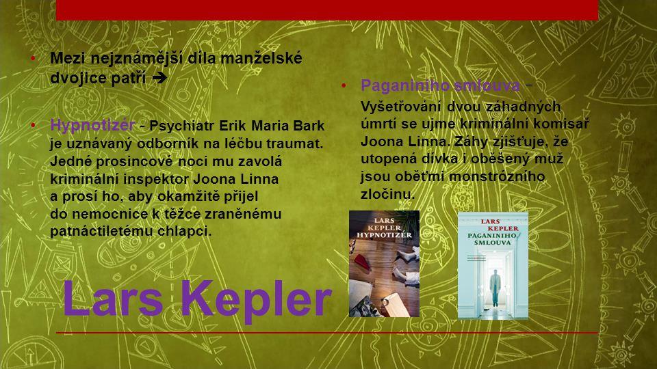 Lars Kepler Mezi nejznámější díla manželské dvojice patří 