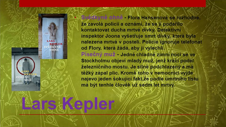 Svědkyně ohně - Flora Hansenová se rozhodne, že zavolá policii a oznámí, že se jí podařilo kontaktovat ducha mrtvé dívky. Detektivní inspektor Joona vyšetřuje smrt dívky, která byla nalezena mrtvá v posteli. Policie ignoruje telefonát od Flory, která žádá, aby ji vylechli. Písečný muž - Jedné chladné zimní noci se ve Stockholmu objeví mladý muž, jenž kráčí podél železničního mostu. Je silně podchlazený a má těžký zápal plic. Kromě toho v nemocnici vyjde najevo jeden šokující fakt,že podle úmrtního listu má být tenhle člověk už sedm let mrtvý.
