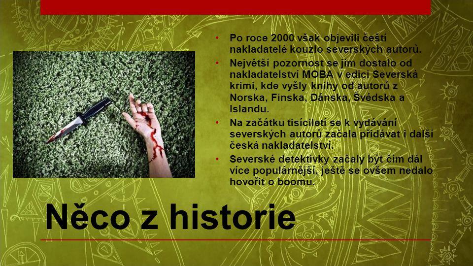 Po roce 2000 však objevili čeští nakladatelé kouzlo severských autorů.