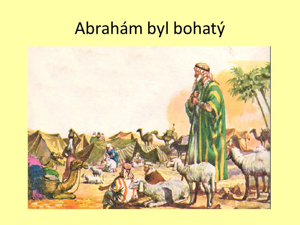 Abrahám byl bohatý