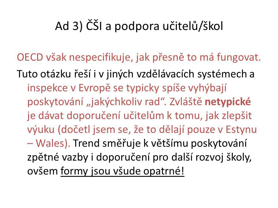 Ad 3) ČŠI a podpora učitelů/škol