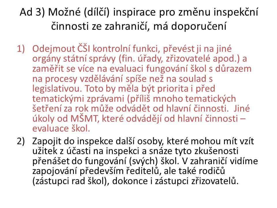 Ad 3) Možné (dílčí) inspirace pro změnu inspekční činnosti ze zahraničí, má doporučení