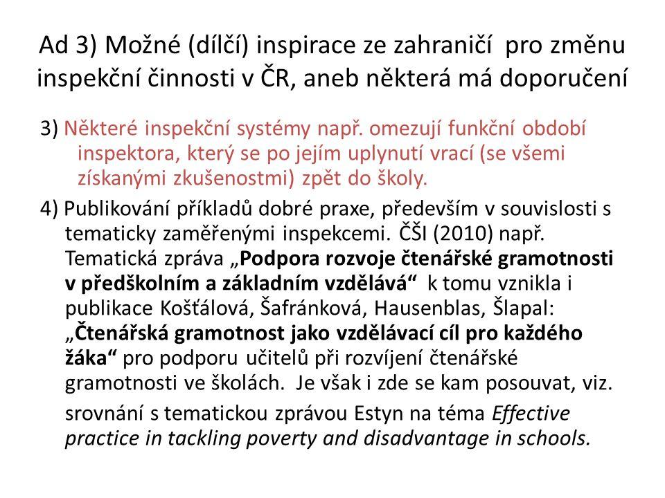 Ad 3) Možné (dílčí) inspirace ze zahraničí pro změnu inspekční činnosti v ČR, aneb některá má doporučení