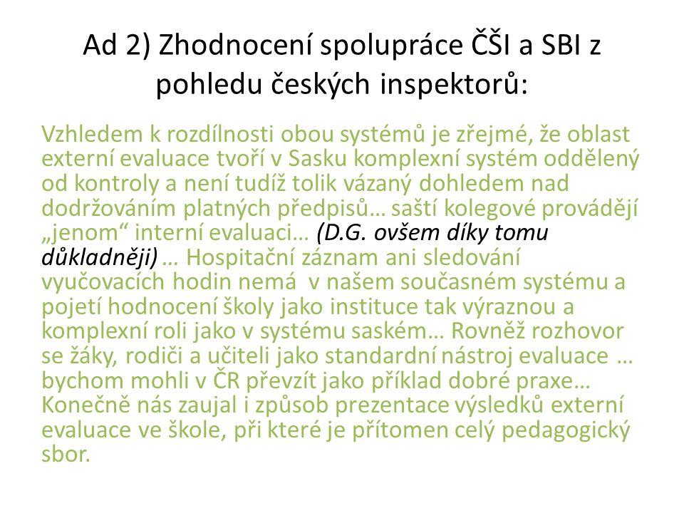 Ad 2) Zhodnocení spolupráce ČŠI a SBI z pohledu českých inspektorů: