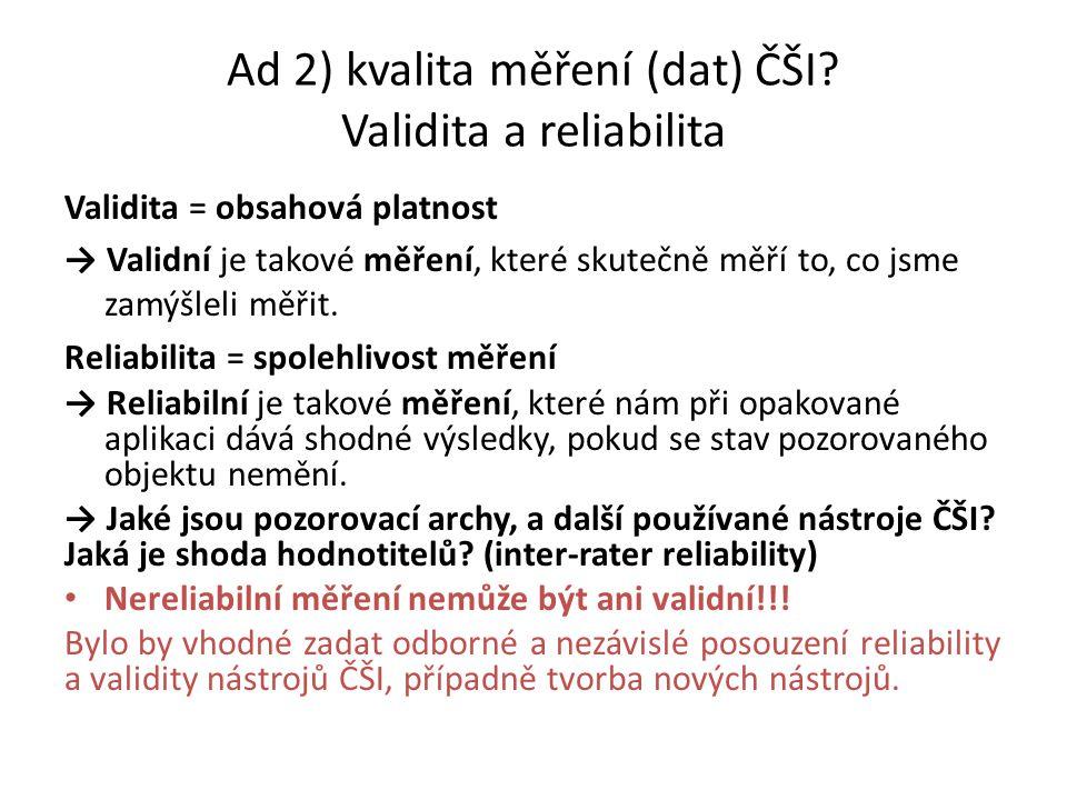 Ad 2) kvalita měření (dat) ČŠI Validita a reliabilita