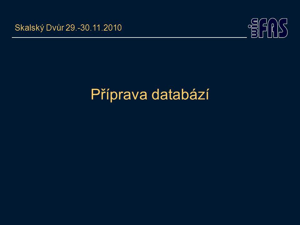 Skalský Dvůr 29.-30.11.2010 Příprava databází