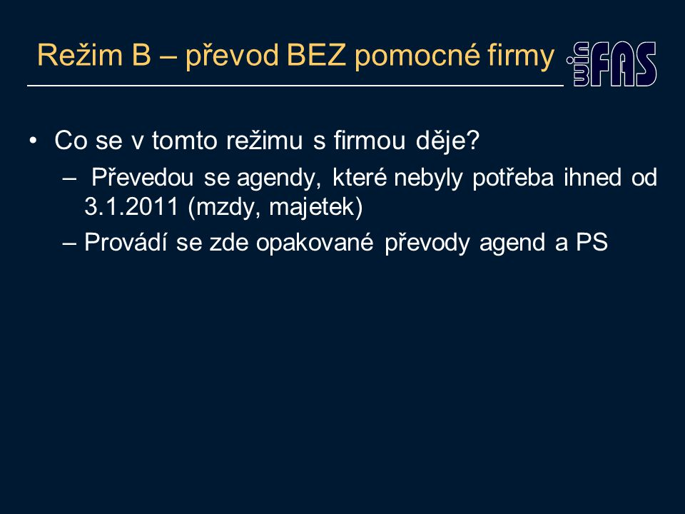 Režim B – převod BEZ pomocné firmy