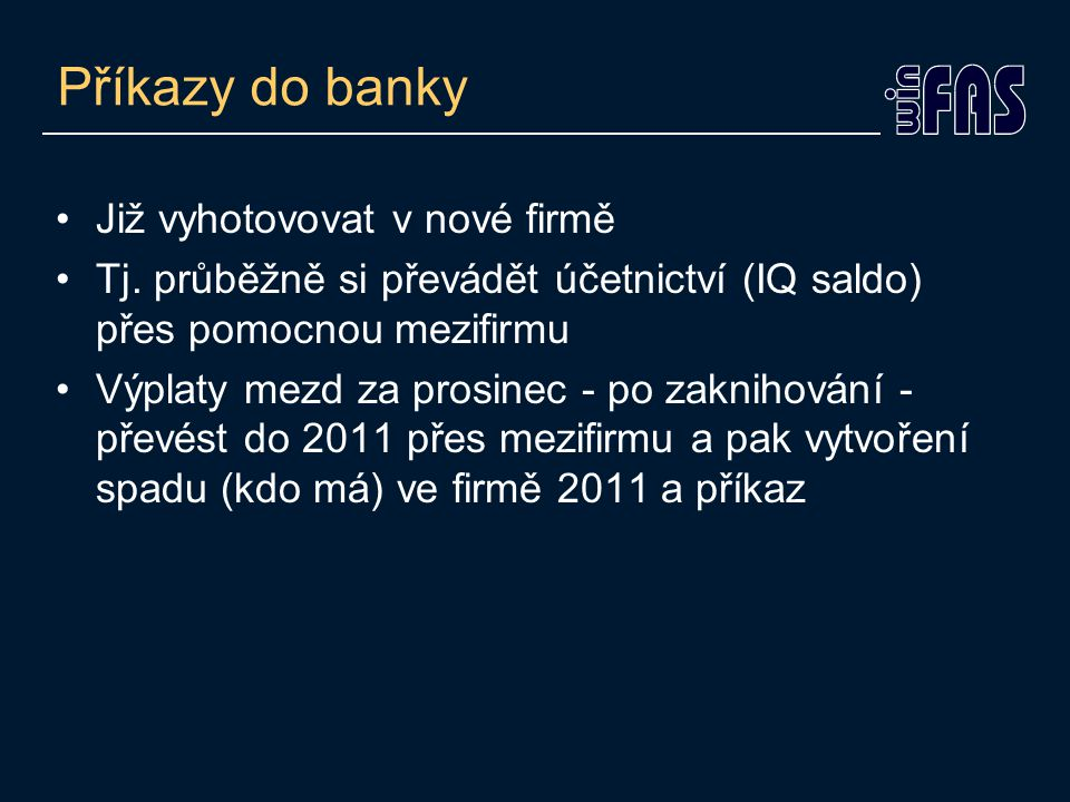 Příkazy do banky Již vyhotovovat v nové firmě