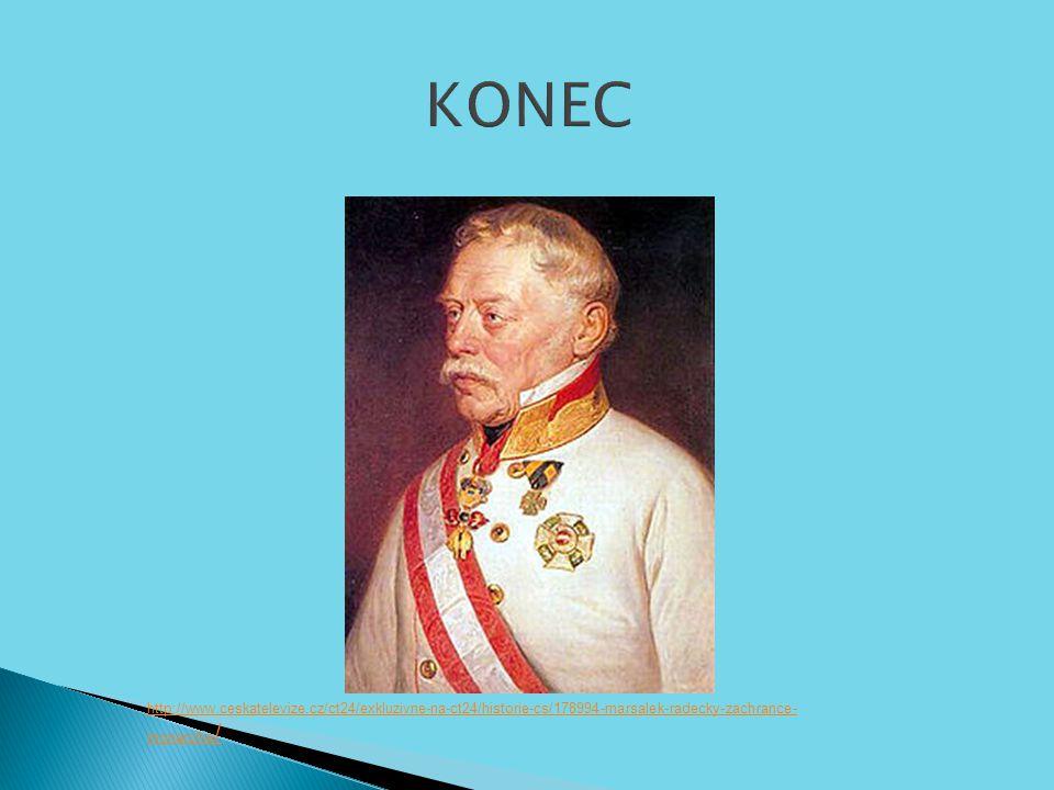 KONEC http://www.ceskatelevize.cz/ct24/exkluzivne-na-ct24/historie-cs/178994-marsalek-radecky-zachrance-monarchie/