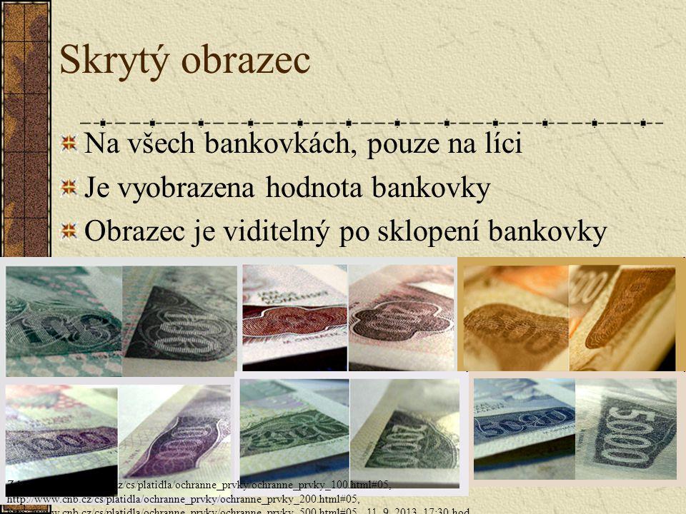 Skrytý obrazec Na všech bankovkách, pouze na líci
