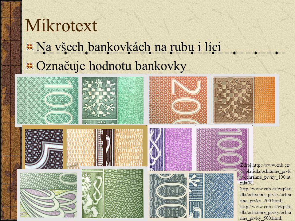 Mikrotext Na všech bankovkách na rubu i líci Označuje hodnotu bankovky