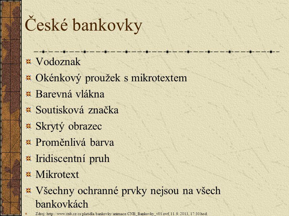 České bankovky Vodoznak Okénkový proužek s mikrotextem Barevná vlákna
