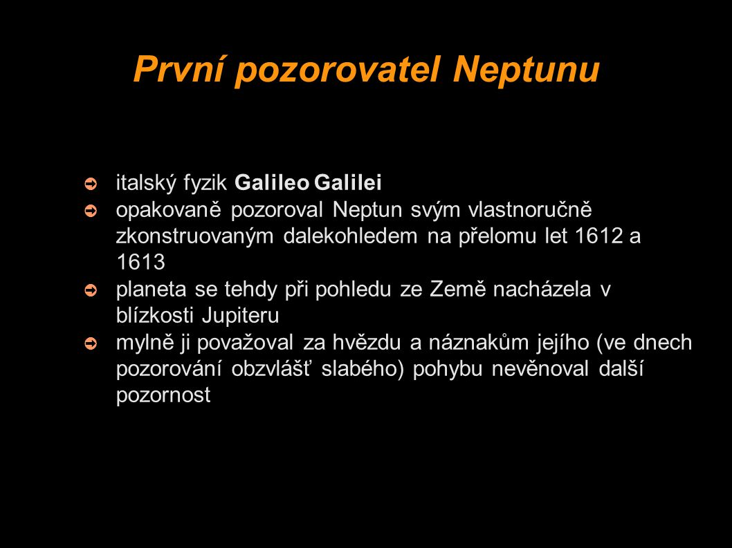 První pozorovatel Neptunu