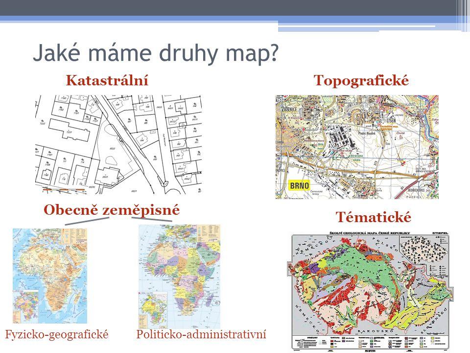 Jaké máme druhy map Katastrální Topografické Obecně zeměpisné