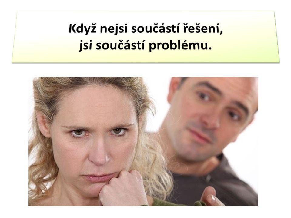 Když nejsi součástí řešení, jsi součástí problému.