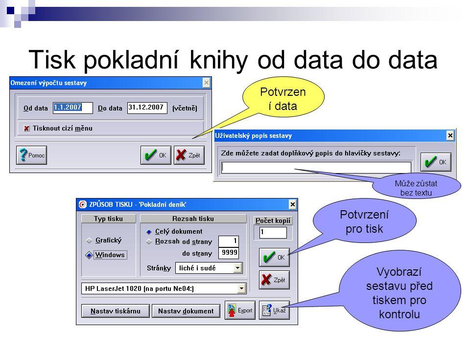 Tisk pokladní knihy od data do data