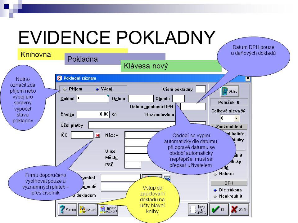EVIDENCE POKLADNY Knihovna Pokladna Klávesa nový