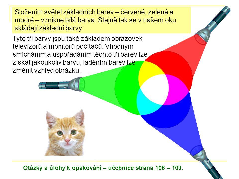 Složením světel základních barev – červené, zelené a modré – vznikne bílá barva. Stejně tak se v našem oku skládají základní barvy.