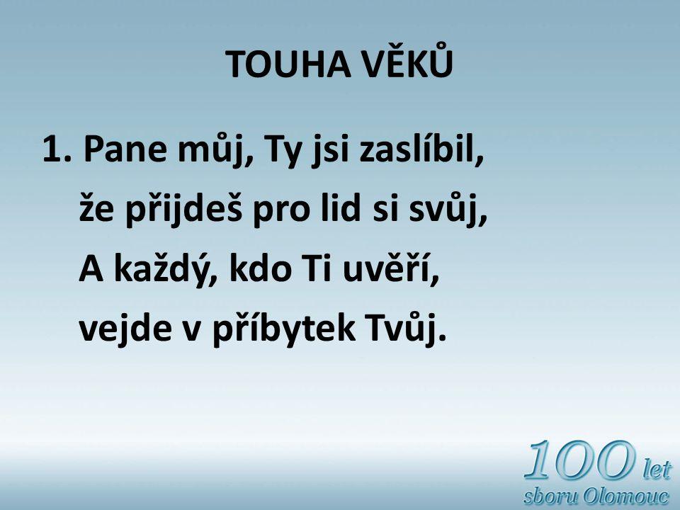 TOUHA VĚKŮ 1.