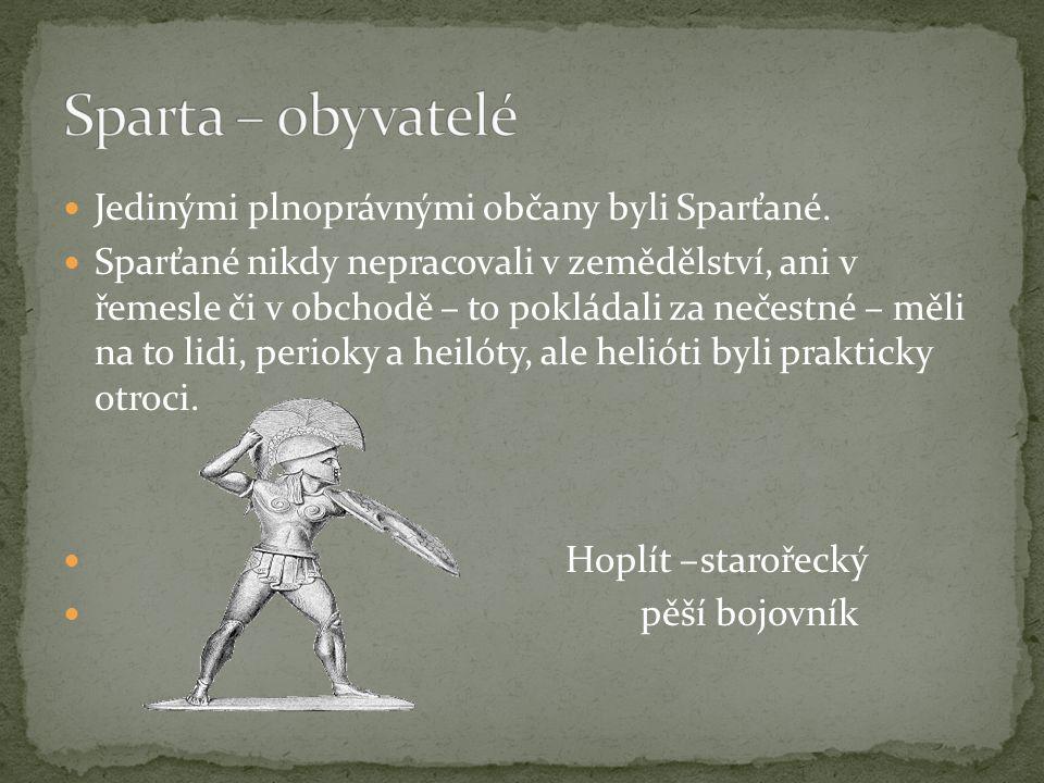 Sparta – obyvatelé Jedinými plnoprávnými občany byli Sparťané.