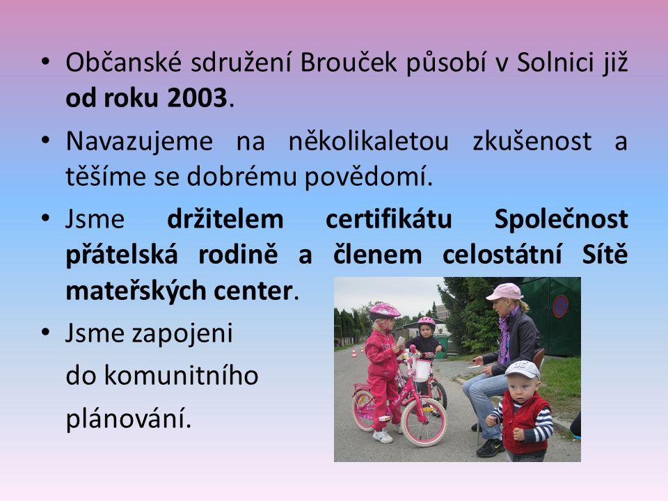 Občanské sdružení Brouček působí v Solnici již od roku 2003.