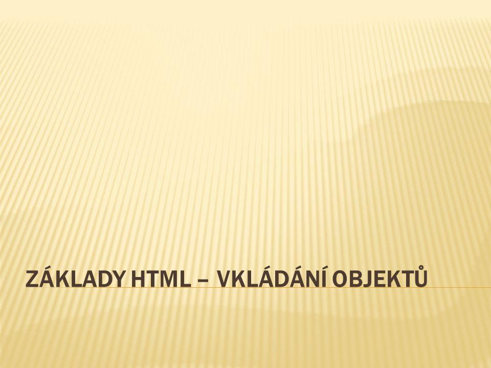 Základy HTML – vkládání objektů