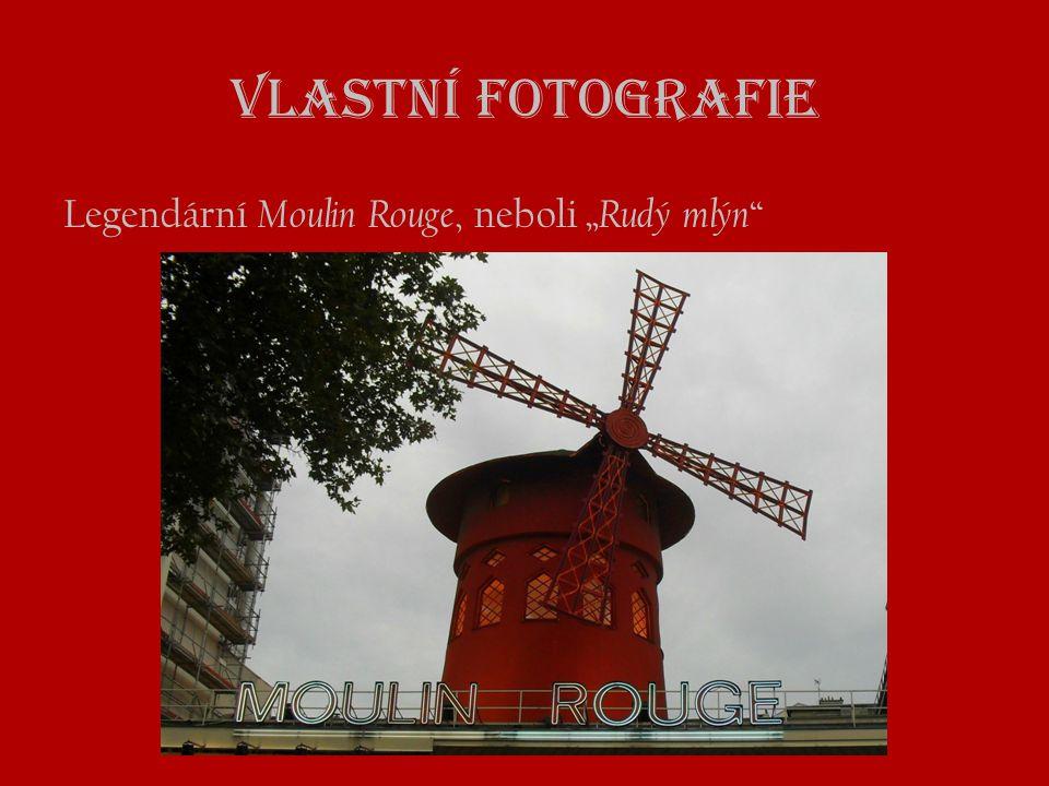 """Vlastní fotografie Legendární Moulin Rouge, neboli """"Rudý mlýn"""