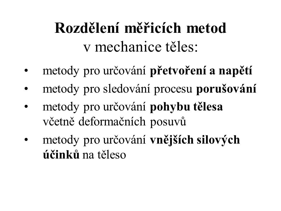 Rozdělení měřicích metod v mechanice těles: