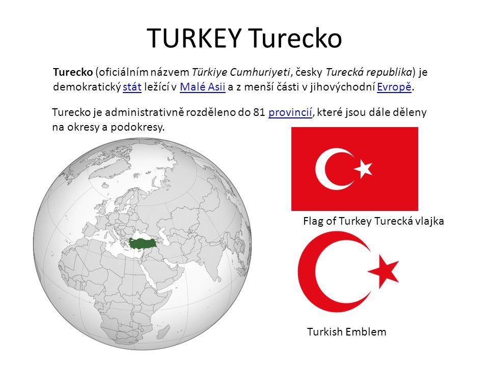TURKEY Turecko Turecko (oficiálním názvem Türkiye Cumhuriyeti, česky Turecká republika) je.