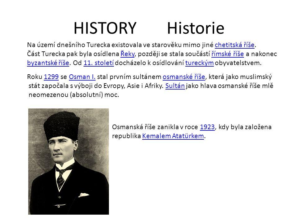 HISTORY Historie Na území dnešního Turecka existovala ve starověku mimo jiné chetitská říše.