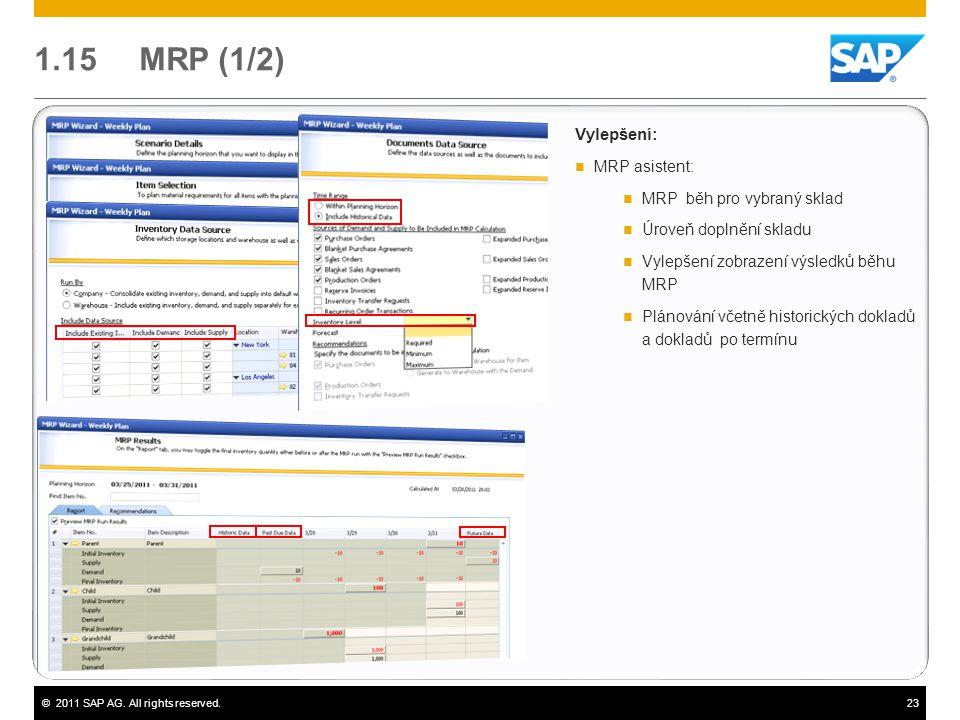 1.15 MRP (1/2) Vylepšení: MRP asistent: MRP běh pro vybraný sklad