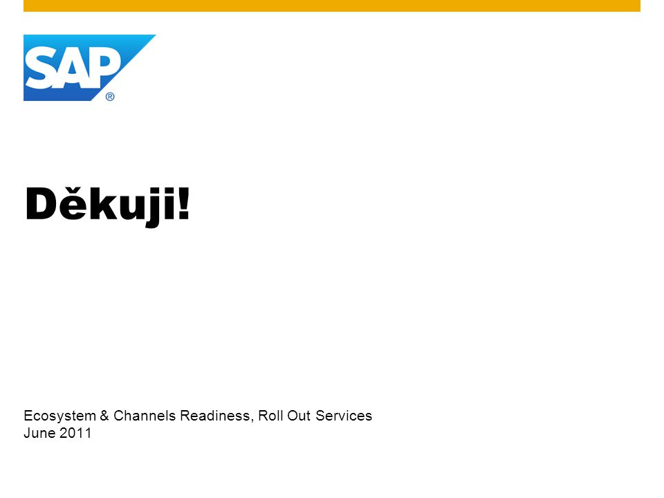 Děkuji! Ecosystem & Channels Readiness, Roll Out Services June 2011