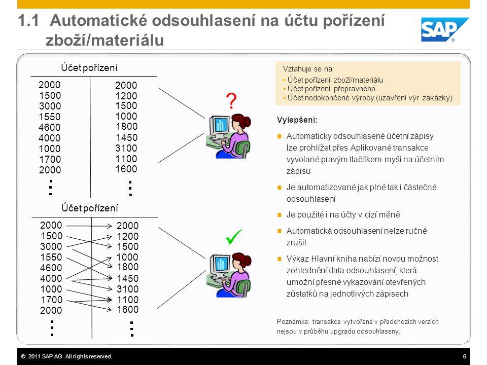 1.1 Automatické odsouhlasení na účtu pořízení zboží/materiálu